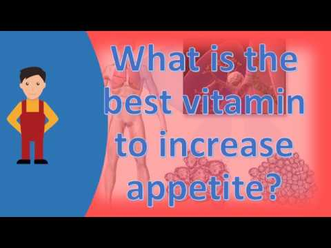 What is the best vitamin to increase appetite ? |Frequently ask Questions on Health