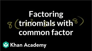 Example 1 Factoring Trinomials With A Common Factor Algebra Ii Khan A