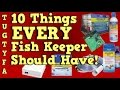 10 Things Every Fish Keeper Needs To Have The Ultimate Guide