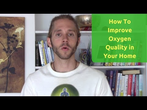 How To Improve Oxygen/Air Quality in Your Home & Bedroom