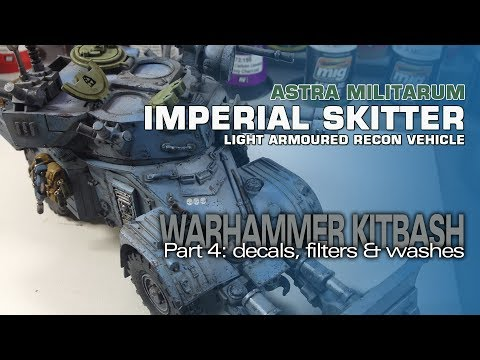 Warhammer 40K Imperial Skitter (AML-90 Kitbash) 4:  Decals, Filters & Washes