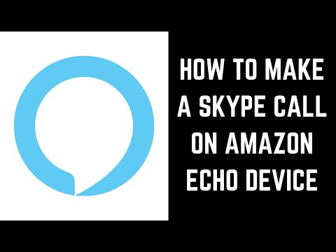 How to Make a Skype Call on Amazon Echo Device