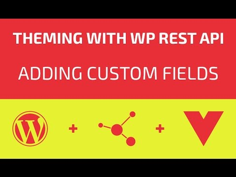 Theming With WP REST API - Part 14 - Adding Custom Fields