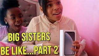 BIG SISTERS BE LIKE...PART 2! ( FUNNY KIDS SKIT)