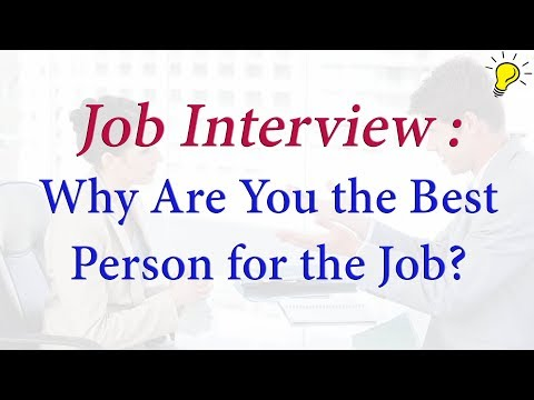 How to answer - Why Are You the Best Person for the Job? - Job interview question