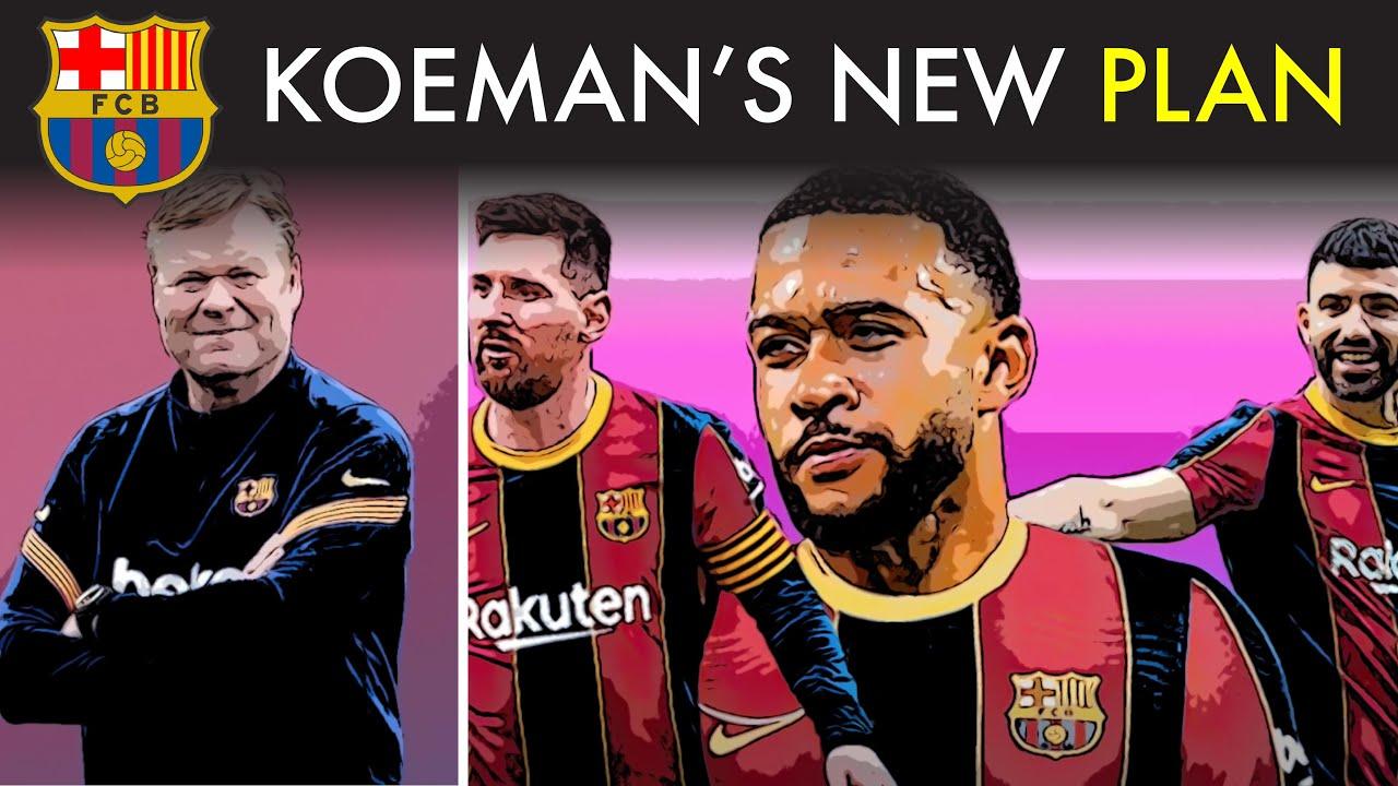 Koeman's New Plan for Barcelona in 2021