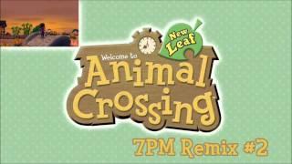 7PM (Remix #2) - Animal Crossing: New Leaf