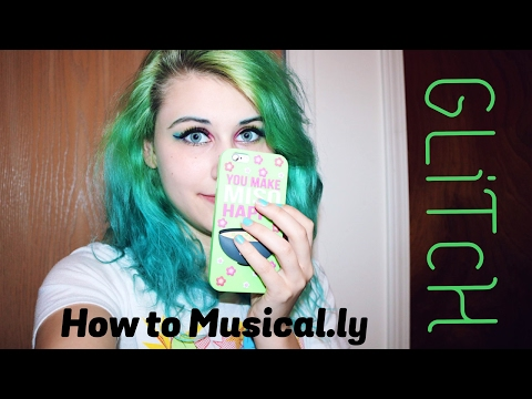 How to Musical.ly | Glitch