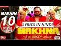 Download lagu MAKHNA LYRICS MP3 Song : YO YO HONEY SINGH | Nehha Kakkar