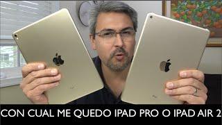 "Con cual me quedo, iPad Pro 9.7"" o iPad Air 2???"