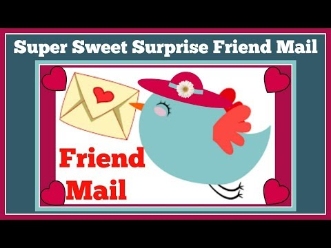 Surpise Friend Mail 📫from Dez and Amber