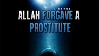 Allah Forgave A Prostitute ᴴᴰ - Powerful Advice