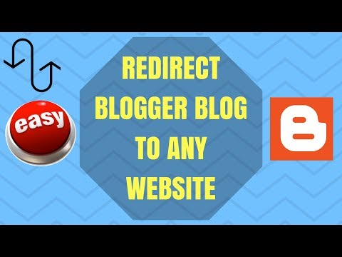 Redirect Blogger Blog to any other Website || Easy Method || 2017