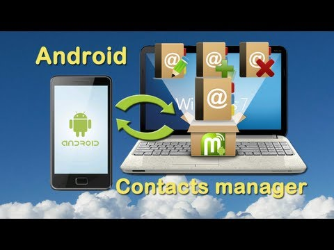 Android Contacts Transfer: How to transfer and manage contacts freely on PC for your Android Phone