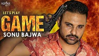 GAME - Sonu Bajwa | New Punjabi Songs 2019 | Latest Punjabi Song 2019 | Saga Music | Weaponz