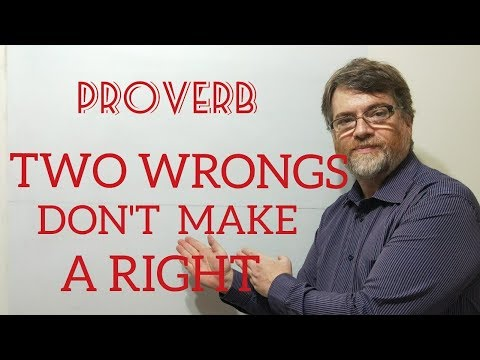 Tutor Nick P Proverbs (21) Two Wrongs Don't Make a Right