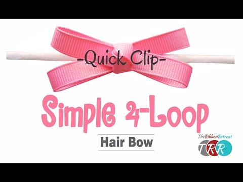 Quick Clip - How to Make a Simple 4-Loop Hair Bow - TheRibbonRetreat.com