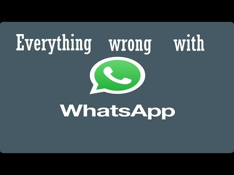 Everything Wrong With WhatsApp In 2 Minutes Or Less