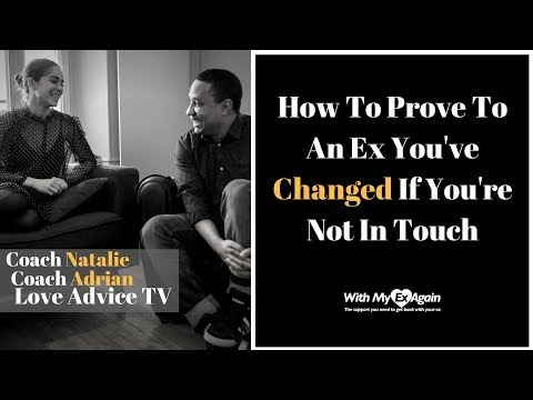 How To Prove To An Ex You've Changed During No Contact