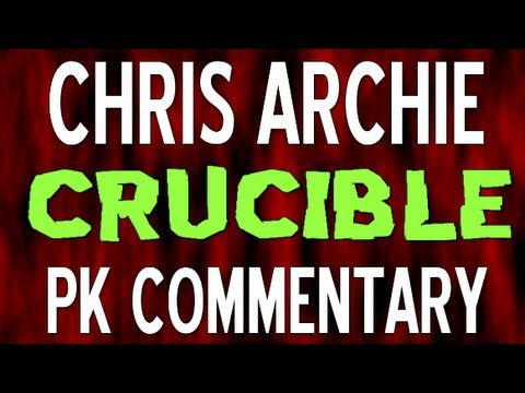 Chris Archie's 1st Crucible Pk Commentary!
