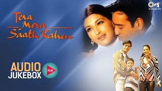 Tera Mera Saath Rahen Audio Songs Jukebox | Ajay Devgan, Sonali Bendre, Namrata Shirodkar
