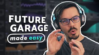 How To Make a Future Garage Track For Beginners + Field Recordings