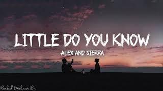 Little Do You Know    Alex & Sierra Lyrics
