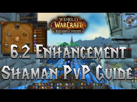 6.2 Enhancement Shaman PvP Guide -- Talents - Glyphs -- Stat Priority -- Addons -- Macros -- More