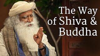 The Way of Shiva and Buddha - Sadhguru