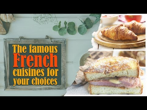 FRENCH FOOD | The famous FRENCH CUISINES for your choices
