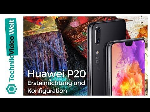 Huawei P20 (Pro) Ersteinrichtung und Konfiguration