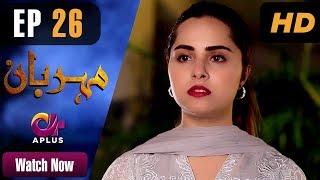 Drama | Meherbaan - Episode 26 | Aplus ᴴᴰ Dramas | Affan Waheed, Nimrah Khan, Asad Malik