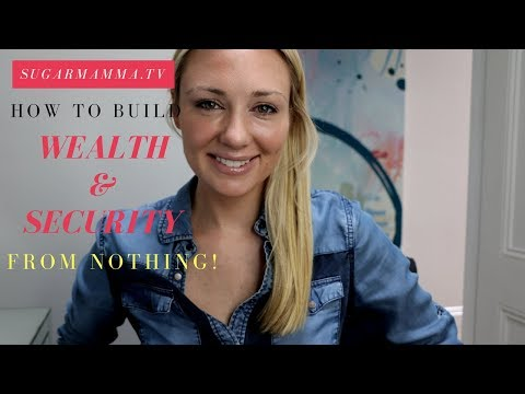 How To Build Wealth When Starting From Nothing || SugarMamma.TV