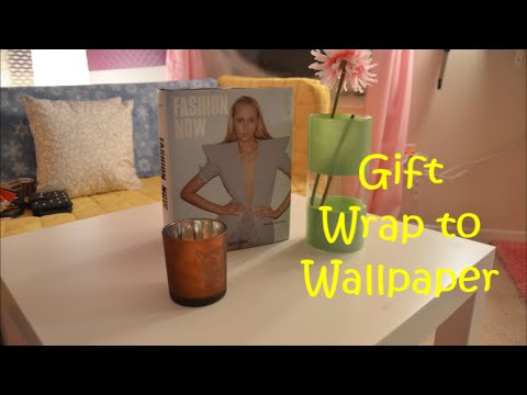 GIFT WRAP FOR WALLPAPER? WATCH ME DO IT :)