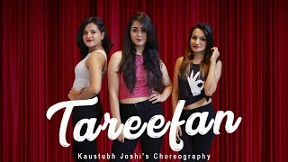 Tareefan | Veere Di Wedding | QARAN Ft. Badshah | Choreographed by Kaustubh Joshi & Team