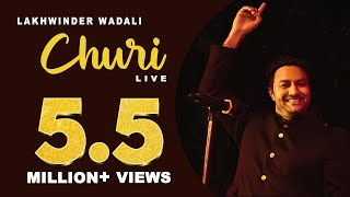 CHURI (LIVE) - LAKHWINDER WADALI live in VOICE OF PUNJAB SEASON 4