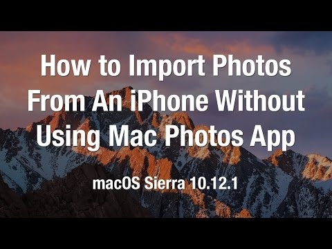 How to Get iPhone Photos On a Mac Without Using Mac Photos App | macOS Sierra