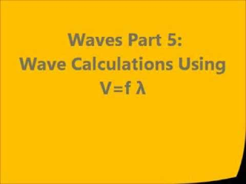 WAVES #4: Basic Wave Calculations Using Velocity Frequency and Wavelength