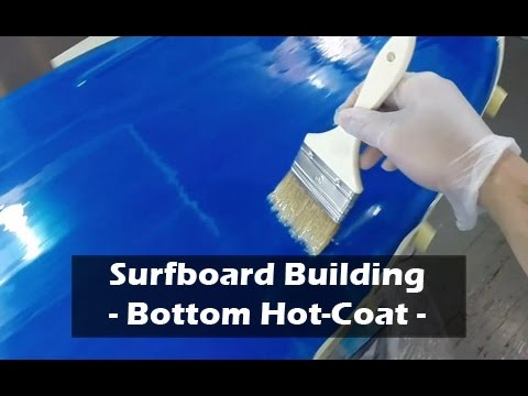 Hot Coating the Bottom of a Surfboard: How to Build a Surfboard #31