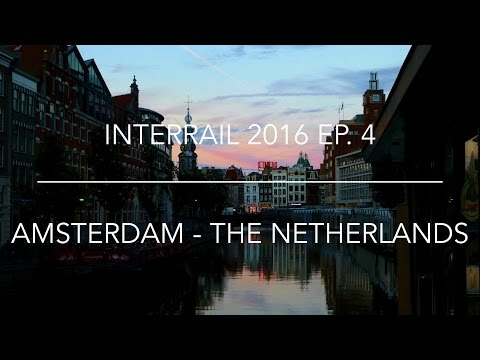 THE NETHERLANDS | AMSTERDAM | Interrail 2016 Ep.4
