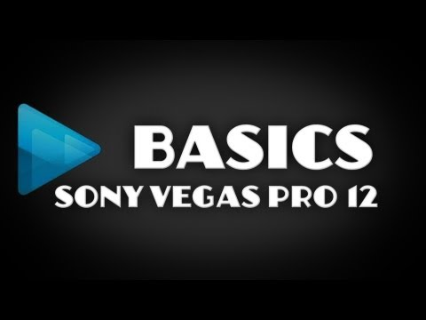 Sony Vegas Pro 12   Tutorial HD   Basic Tips with A Basic Intro