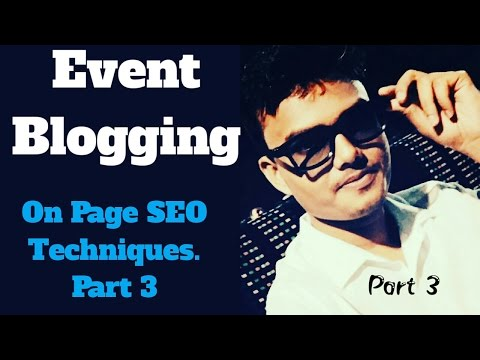 On Page SEO Techniques For Blog || Event Blogging Tutorial (Part 3)