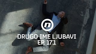 Ivan je stradao - Drugo ime ljubavi - epizoda 171