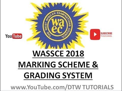 WASSCE 2018: Marking Scheme & Grading System