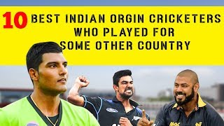 10 Best Indian origin cricketers who played for some other country