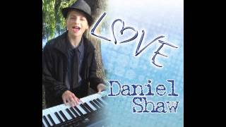 """love"" New Album By Daniel Shaw"