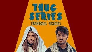 Thug Series | Episode Three | Comedy Web Series | The Fun Fin | True Story