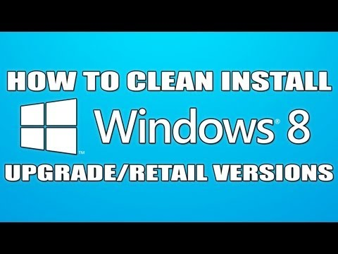 How to Clean Install Windows 8 Upgrade Retail Versions