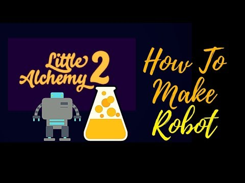 Little Alchemy 2-How To Make Robot Cheats & Hints