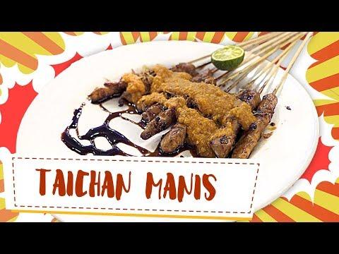 SATE TAICHAN KOK MANIS | Gila Jajan #46